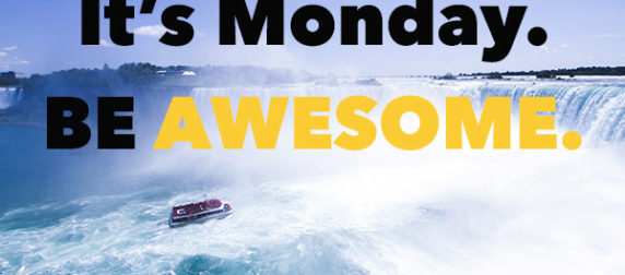 It's Monday. Be AWESOME!