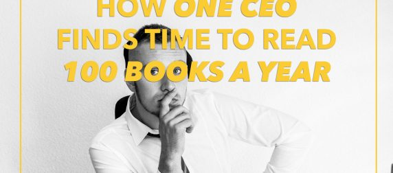 How One CEO Finds Time to Read 100 Books a Year