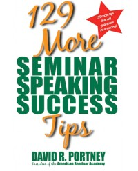 129 More Seminar Speaking Success Tips