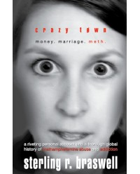 Crazy Town: Money. Marriage. Meth.