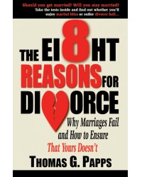 8 Reasons for Divorce, The: Why Marriages Fail and How to Ensure That Yours Doesn't