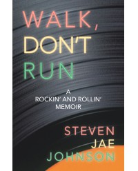 Walk, Don't Run: A Rockin' and Rollin' Memoir